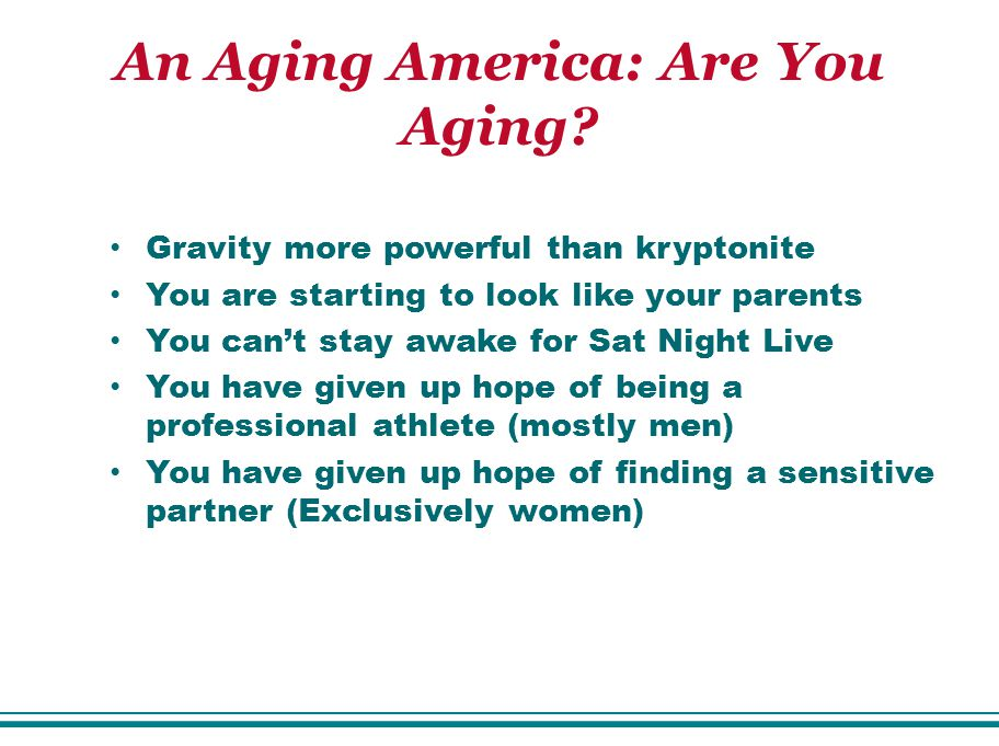 An Aging America: Are You Aging.