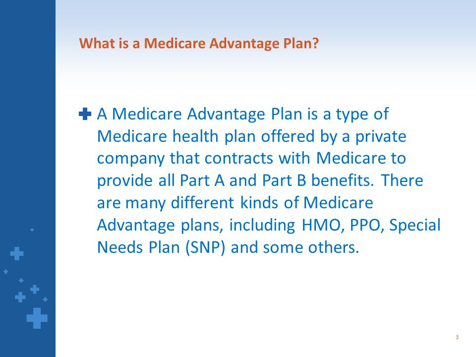 What is a Medicare Advantage Plan.