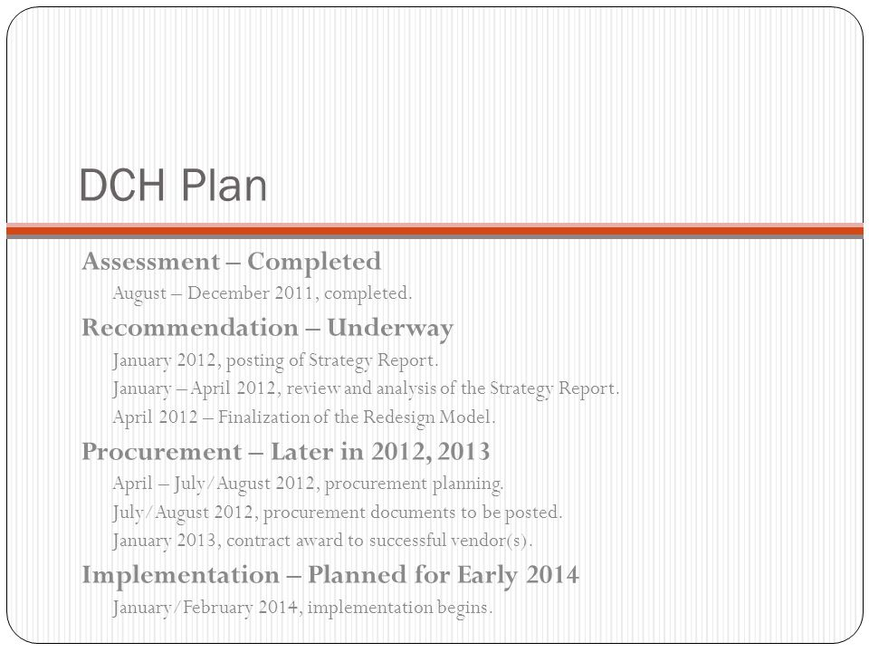 Assessment – Completed August – December 2011, completed. Recommendation – Underway January 2012, posting of Strategy Report. January – April 2012, re