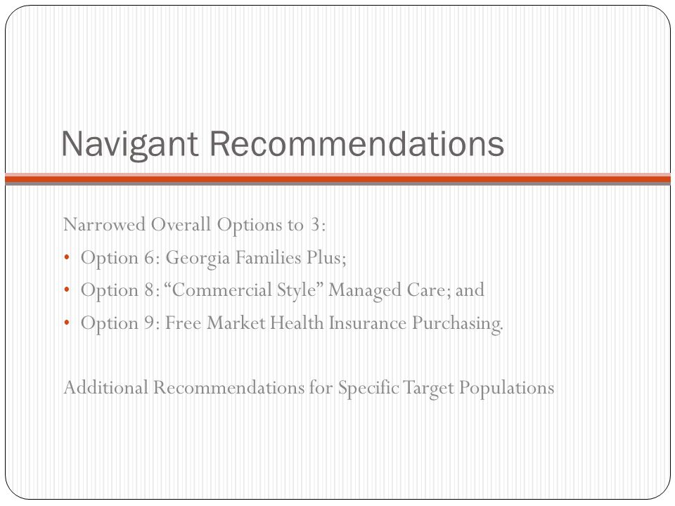 """Narrowed Overall Options to 3: Option 6: Georgia Families Plus; Option 8: """"Commercial Style"""" Managed Care; and Option 9: Free Market Health Insurance"""