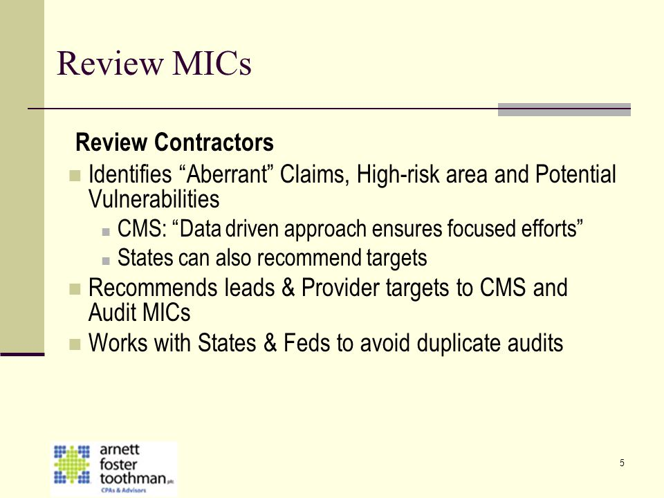 "5 Review MICs Review Contractors Identifies ""Aberrant"" Claims, High-risk area and Potential Vulnerabilities CMS: ""Data driven approach ensures focused"