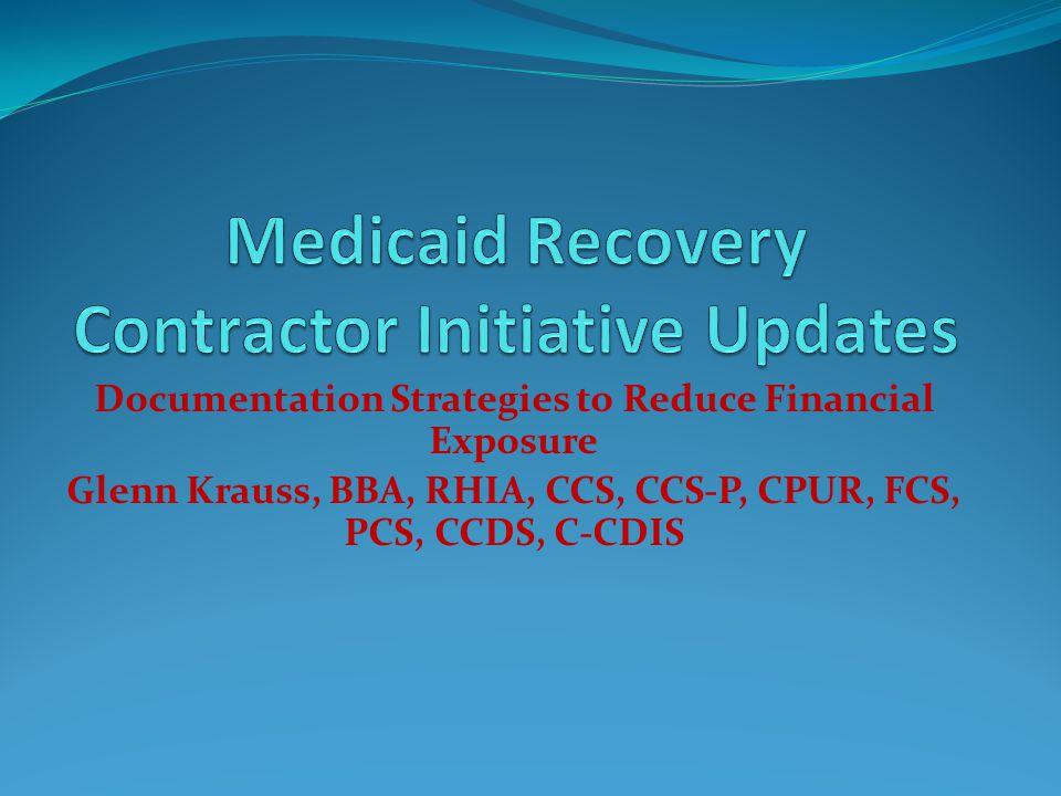 Documentation Strategies to Reduce Financial Exposure Glenn Krauss, BBA, RHIA, CCS, CCS-P, CPUR, FCS, PCS, CCDS, C-CDIS