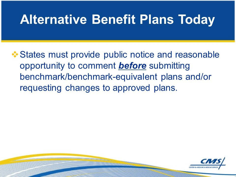  11 States, the District of Columbia, Guam and Puerto Rico have implemented Medicaid Alternative Benefit plans.