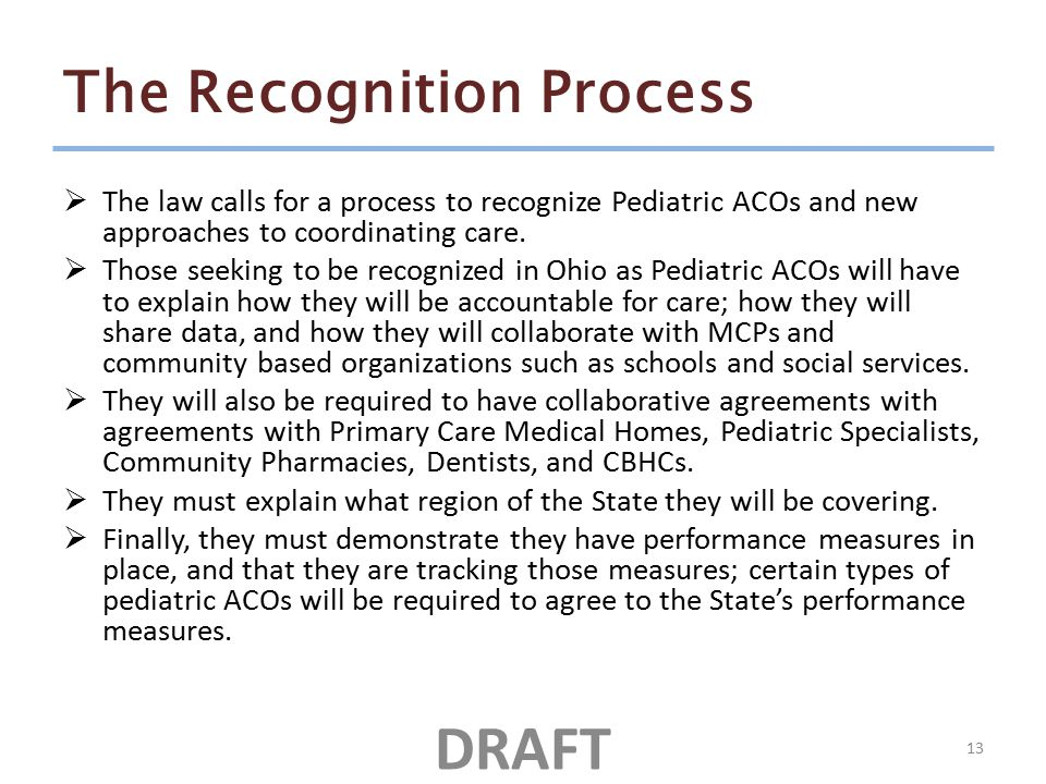 The Recognition Process  The law calls for a process to recognize Pediatric ACOs and new approaches to coordinating care.