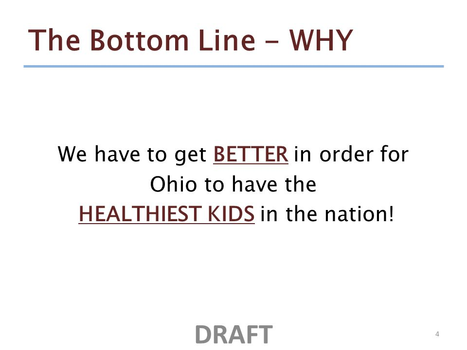 The Bottom Line - WHY We have to get BETTER in order for Ohio to have the HEALTHIEST KIDS in the nation.