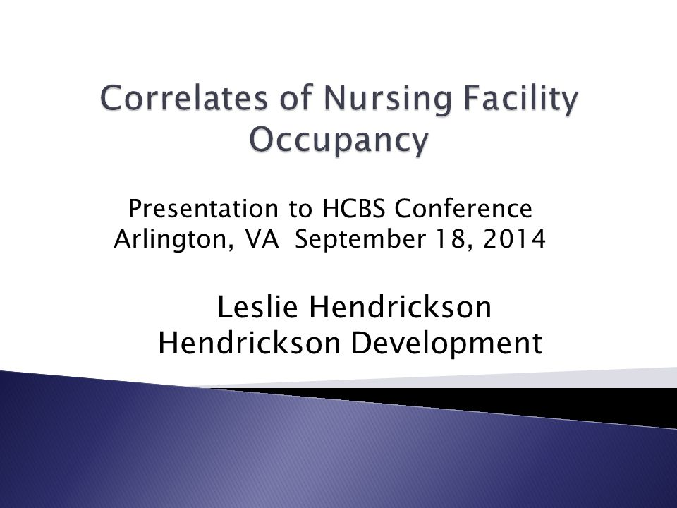 Presentation to HCBS Conference Arlington, VA September 18, 2014 Leslie Hendrickson Hendrickson Development