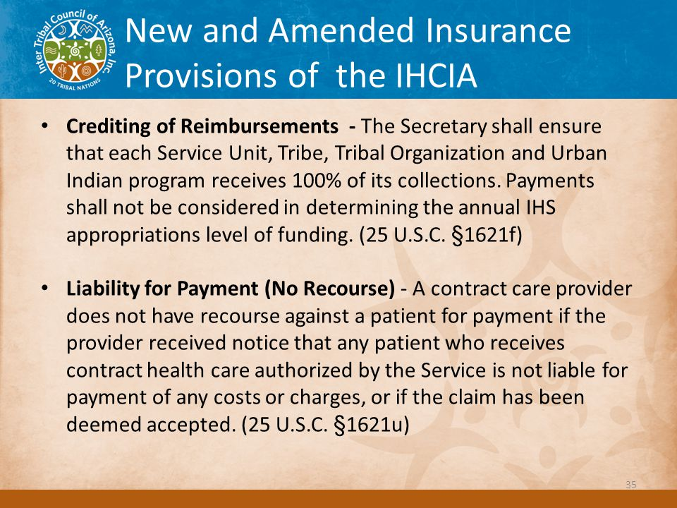 New and Amended Insurance Provisions of the IHCIA Crediting of Reimbursements - The Secretary shall ensure that each Service Unit, Tribe, Tribal Organization and Urban Indian program receives 100% of its collections.