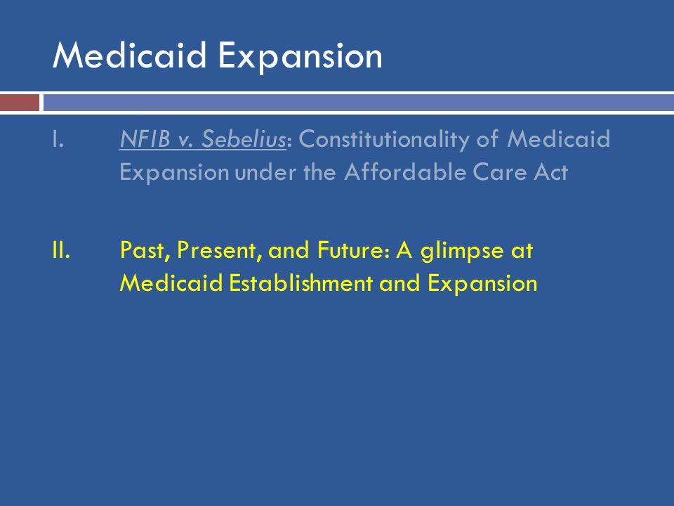 Medicaid Expansion I.NFIB v.