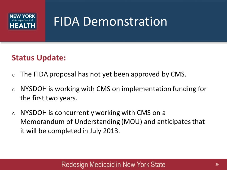 FIDA Demonstration Status Update: o The FIDA proposal has not yet been approved by CMS.