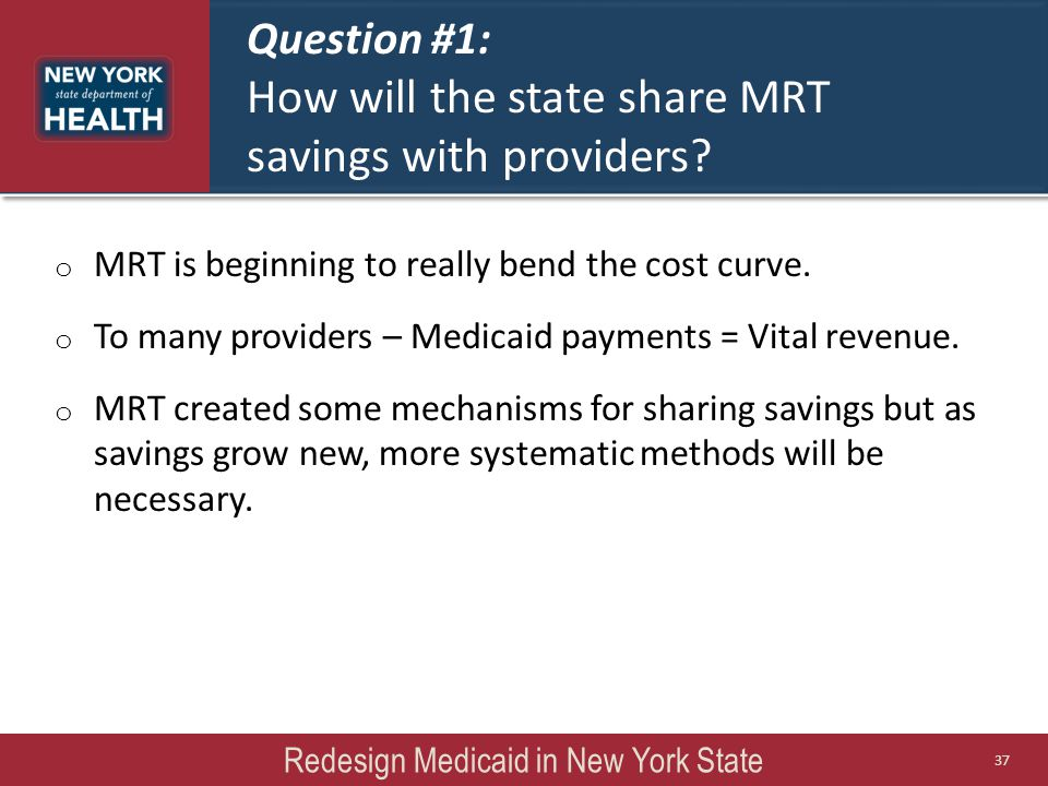 Question #1: How will the state share MRT savings with providers.