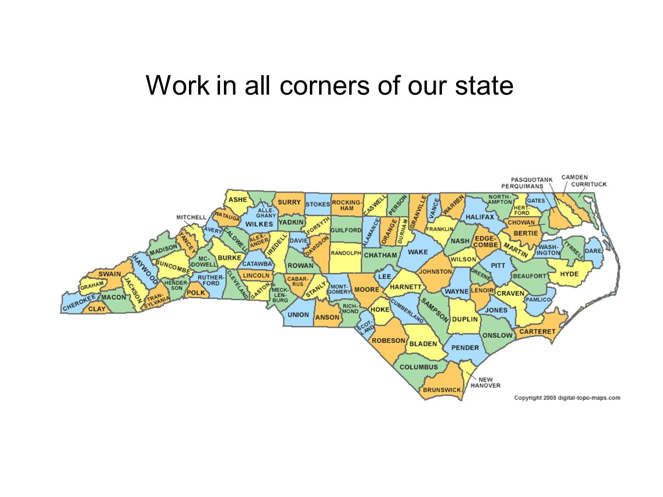 Work in all corners of our state