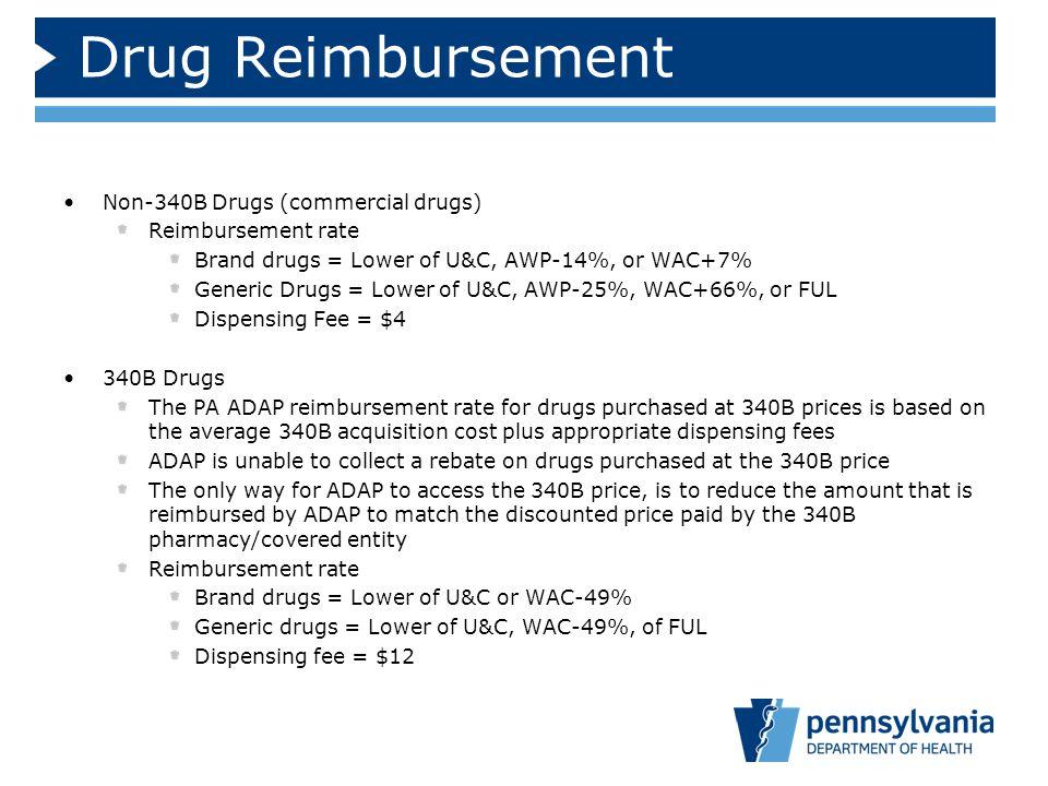 Drug Reimbursement Non-340B Drugs (commercial drugs) Reimbursement rate Brand drugs = Lower of U&C, AWP-14%, or WAC+7% Generic Drugs = Lower of U&C, A