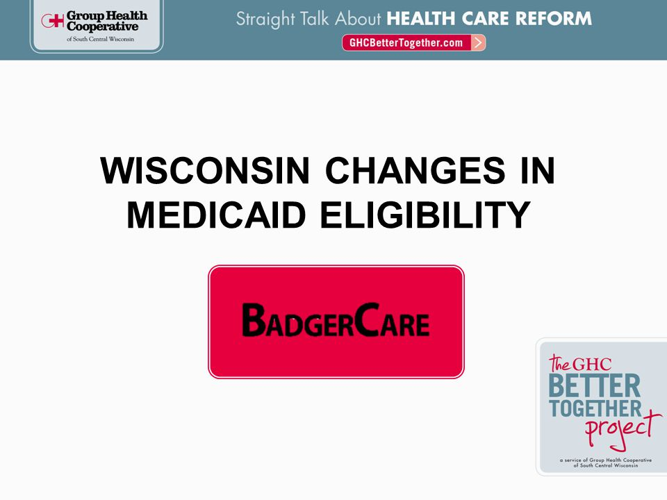 WISCONSIN CHANGES IN MEDICAID ELIGIBILITY