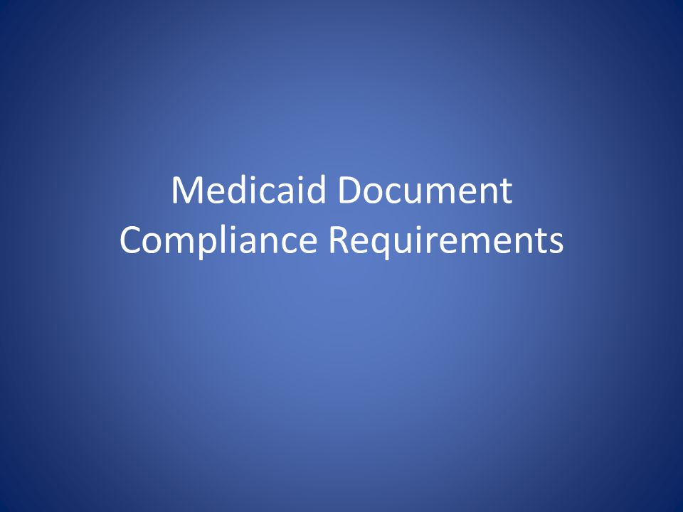 Medicaid Document Compliance Requirements