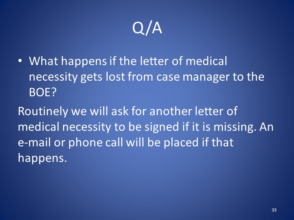 Q/A What happens if the letter of medical necessity gets lost from case manager to the BOE.