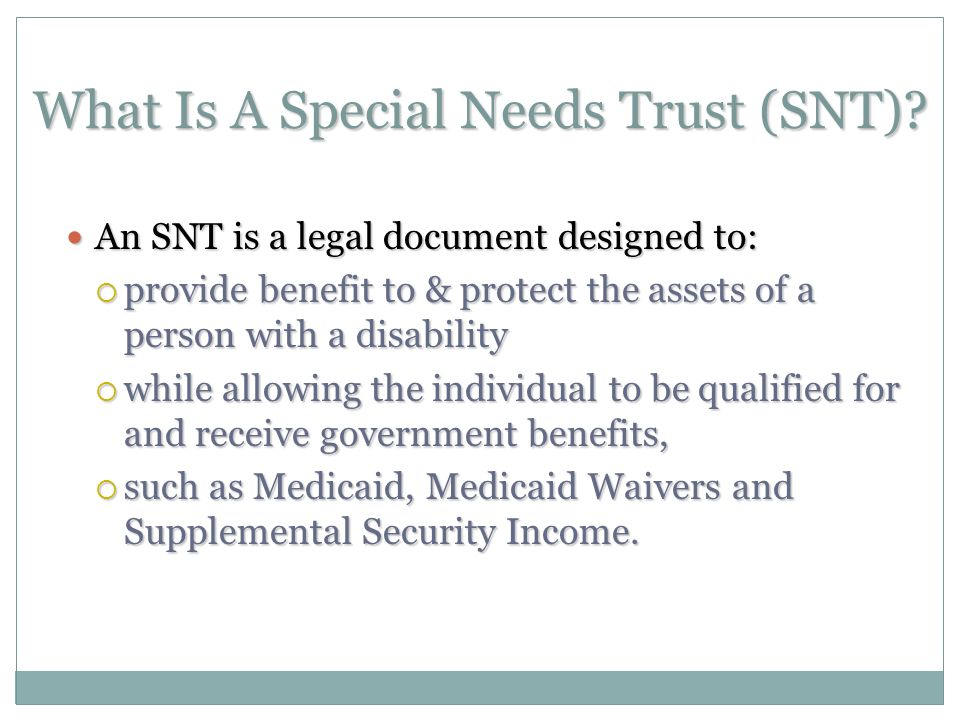 What Is A Special Needs Trust (SNT).