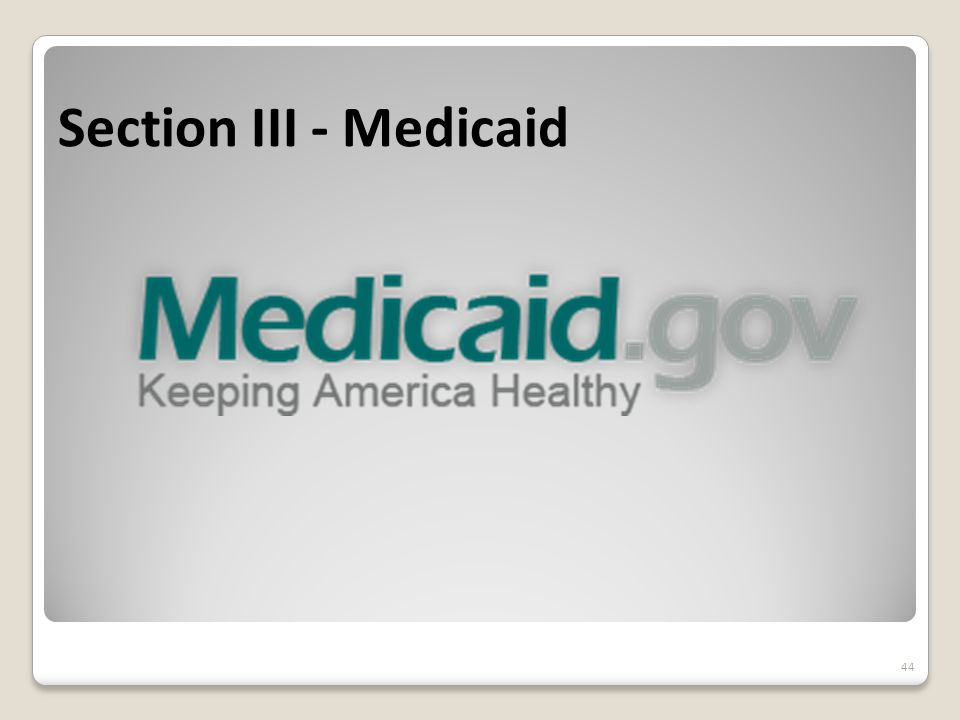 Section III - Medicaid 44