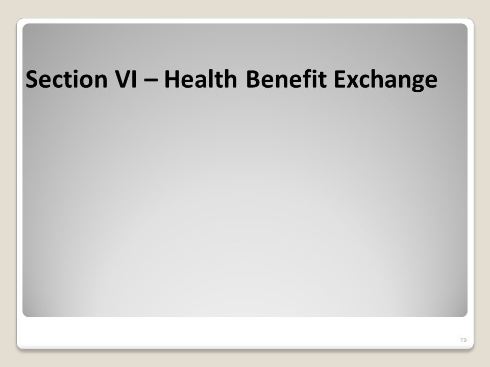 Section VI – Health Benefit Exchange 79