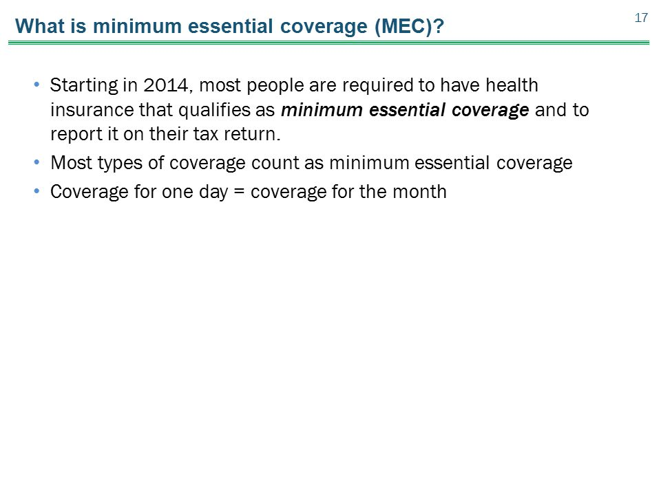What is minimum essential coverage (MEC)? Starting in 2014, most people are required to have health insurance that qualifies as minimum essential cove