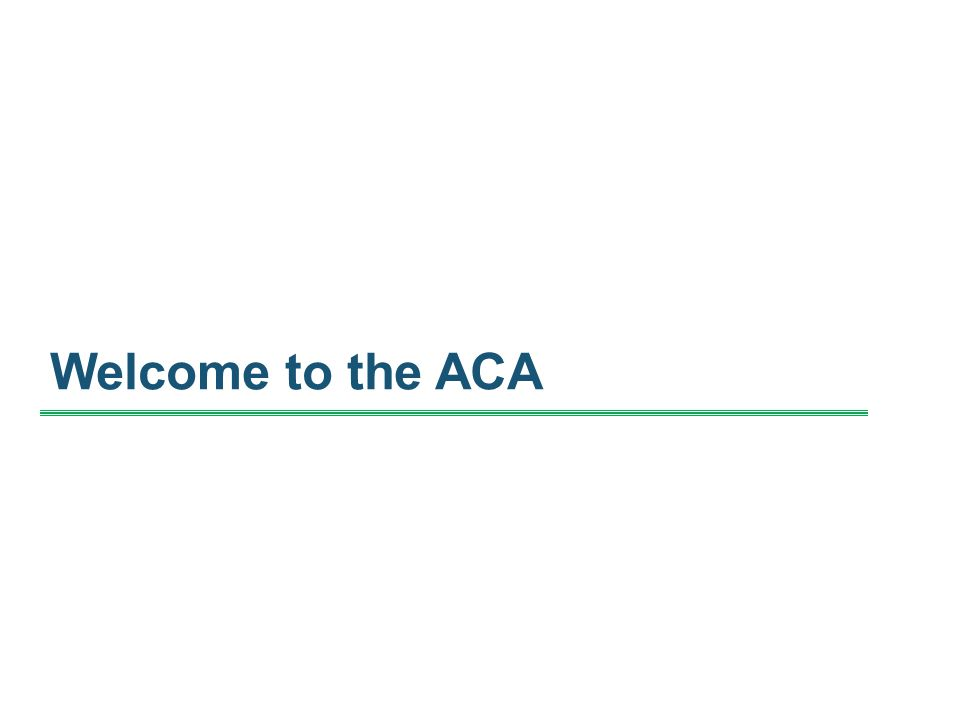 Welcome to the ACA