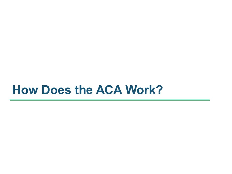 How Does the ACA Work?