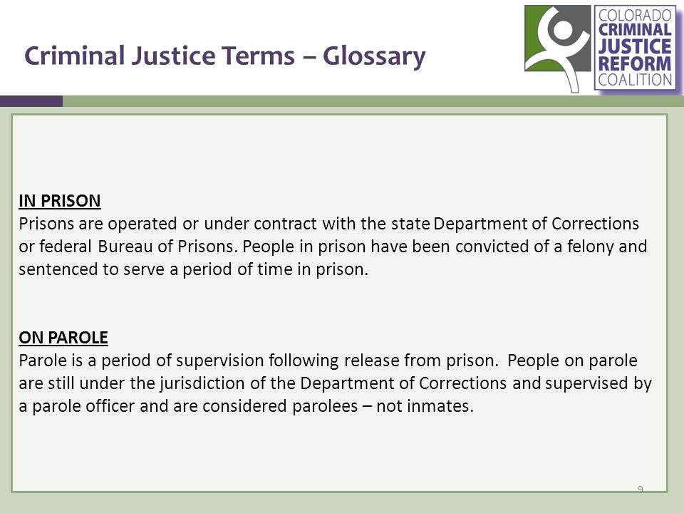 Criminal Justice Terms – Glossary IN PRISON Prisons are operated or under contract with the state Department of Corrections or federal Bureau of Prisons.