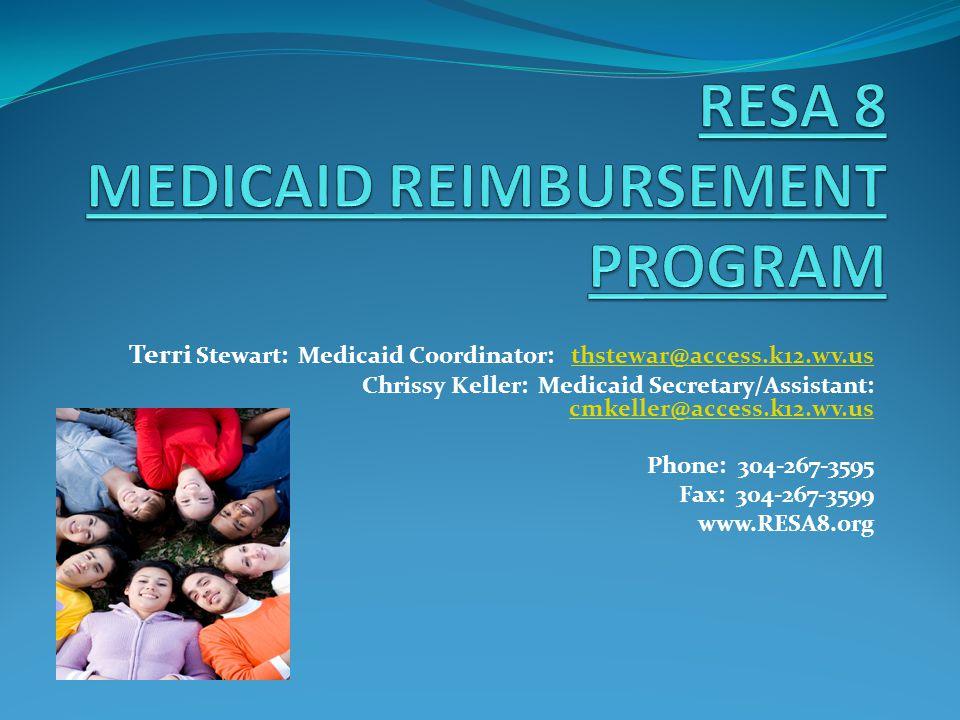 Terri Stewart: Medicaid Coordinator: thstewar@access.k12.wv.usthstewar@access.k12.wv.us Chrissy Keller: Medicaid Secretary/Assistant: cmkeller@access.k12.wv.us cmkeller@access.k12.wv.us Phone: 304-267-3595 Fax: 304-267-3599 www.RESA8.org