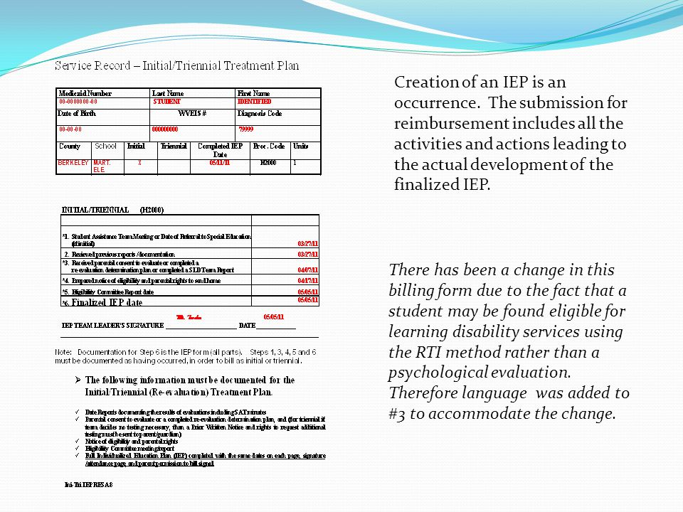 There has been a change in this billing form due to the fact that a student may be found eligible for learning disability services using the RTI method rather than a psychological evaluation.
