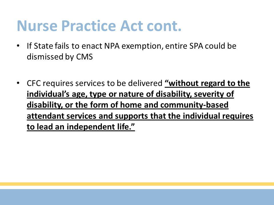 Nurse Practice Act cont.