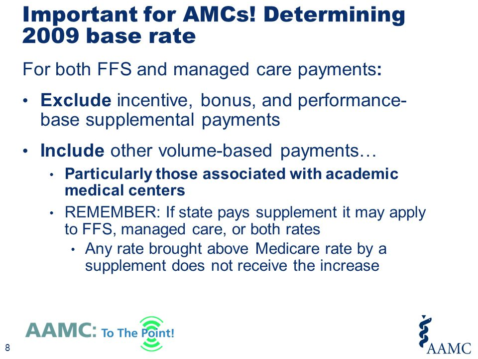 States must demonstrate to CMS that the higher payments will be passed on for services furnished by PCPs If state reduced payment below 2009 levels Federal match only covers increase from 2009 levels and state is responsible for a portion of the increase Ex: 2009 Medicaid rate - $100 2013 Medicaid rate - $90 2013 Medicare rate - $110 State receives 100% match from 2009 rate ($10) Receiving and Determining Payment 9