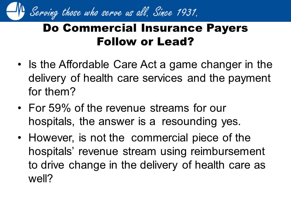 Is the Affordable Care Act a game changer in the delivery of health care services and the payment for them.