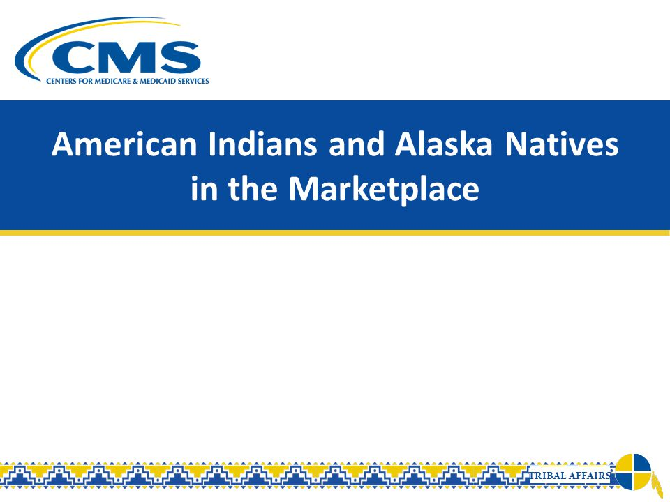 TRIBAL AFFAIRS American Indians and Alaska Natives in the Marketplace
