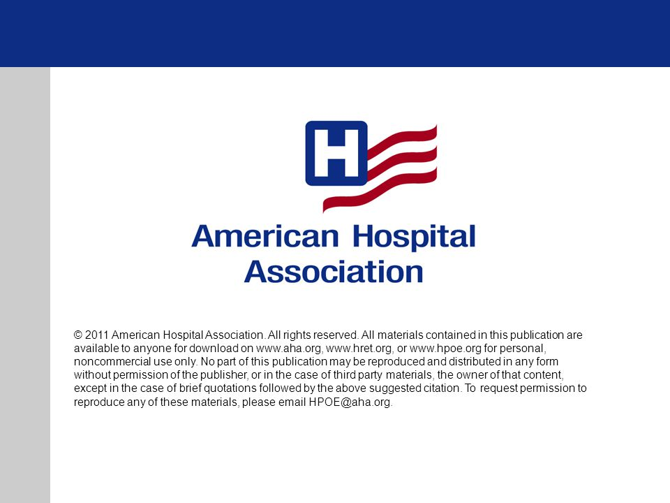 © 2011 American Hospital Association. All rights reserved.