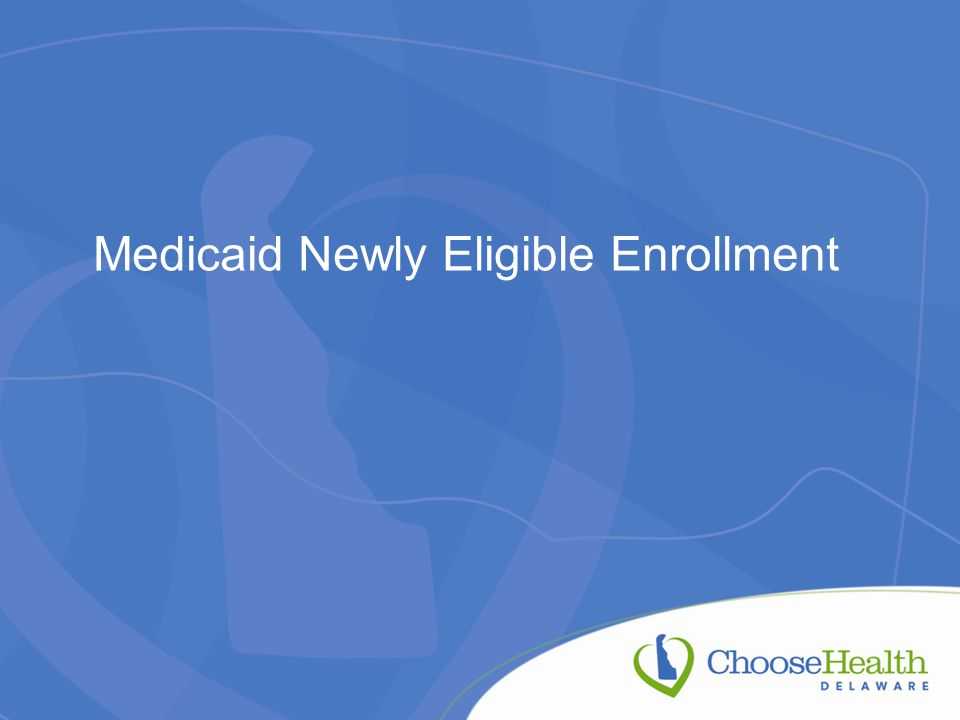 Medicaid Newly Eligible Enrollment
