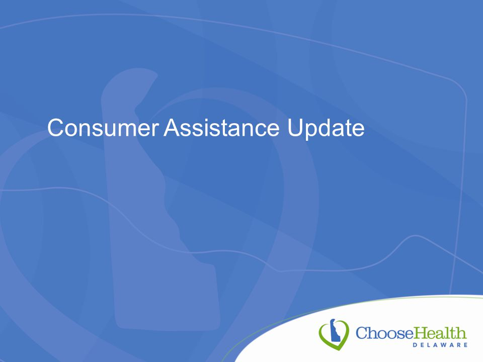 Consumer Assistance Update