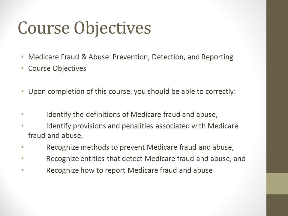 Medicare Fraud and Abuse Penalties Penalties for Medicare fraud and abuse may include exclusions, CMPs, and sometimes criminal sanctions, including fines and imprisonment, against health care providers and suppliers who have violated the FCA, Anti-Kickback Statute, Physician Self-Referral Law (Stark Law), or Criminal Health Care Fraud Statute.