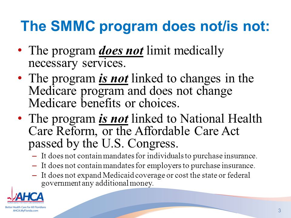 The SMMC program does not/is not: The program does not limit medically necessary services.