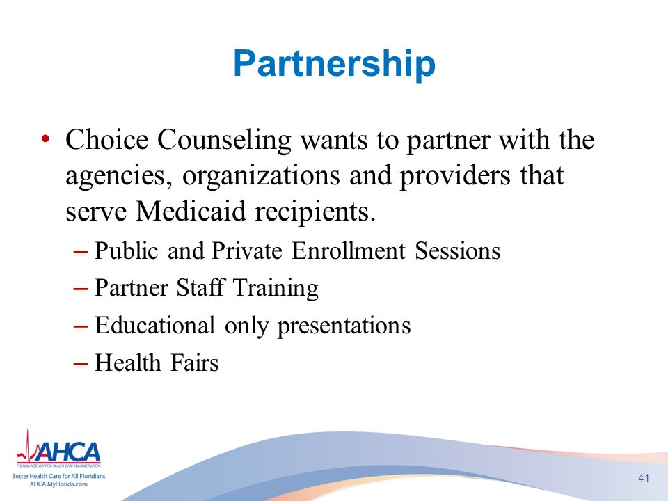 Partnership Choice Counseling wants to partner with the agencies, organizations and providers that serve Medicaid recipients.