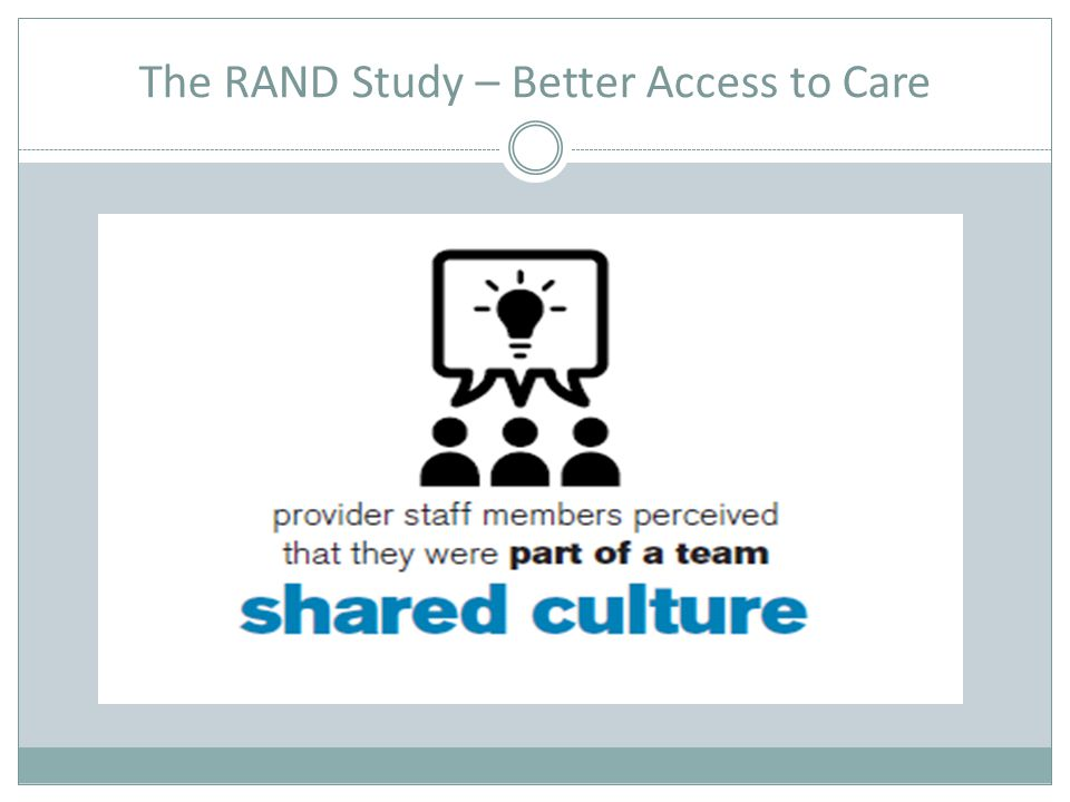 The RAND Study – Better Access to Care