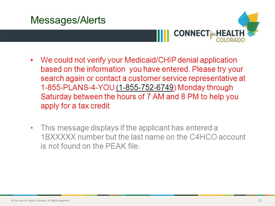10 Messages/Alerts We could not verify your Medicaid/CHIP denial application based on the information you have entered.