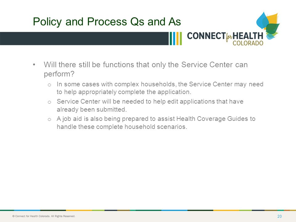 20 Policy and Process Qs and As Will there still be functions that only the Service Center can perform.