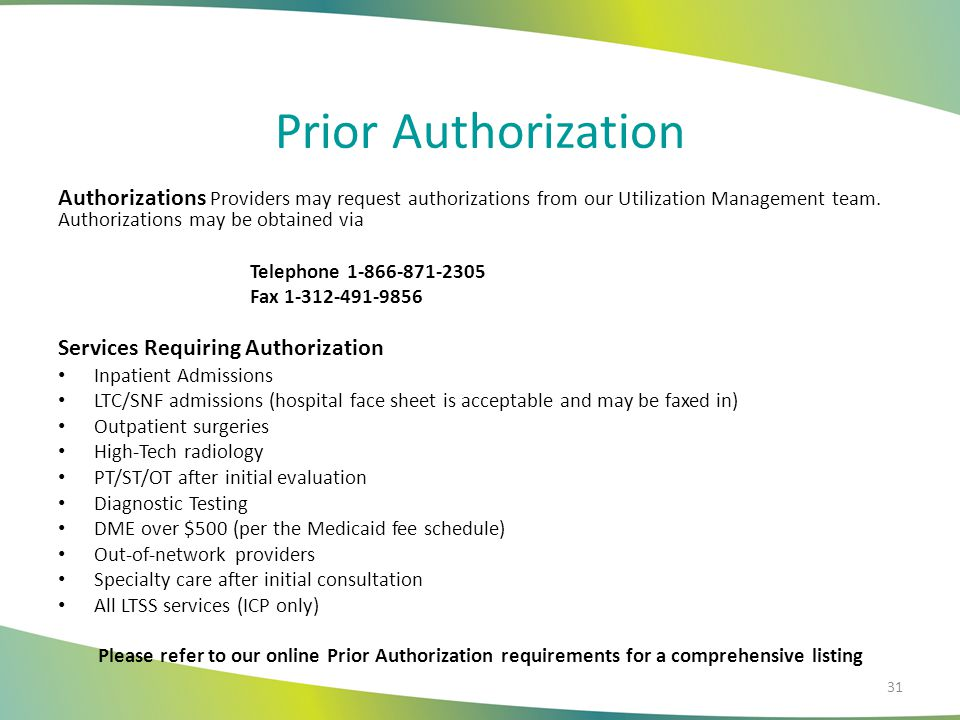 Prior Authorization (cont.) Services that DO NOT require prior authorization Labs at a participating hospital or lab X-rays and ultrasounds Initial consult with specialty provider Initial consult for PT/ST/OT (authorization is required after treatment plan is in place) Emergency services 32