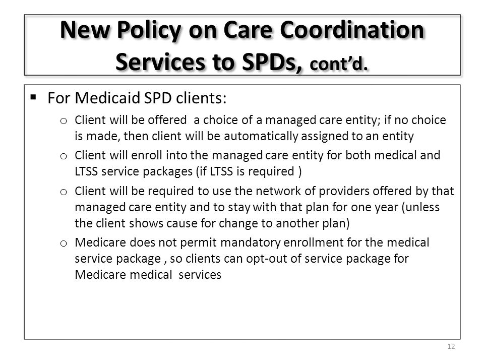 New Policy on Care Coordination Services to SPDs, cont'd.