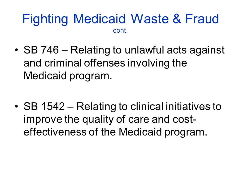 Fighting Medicaid Waste & Fraud cont.