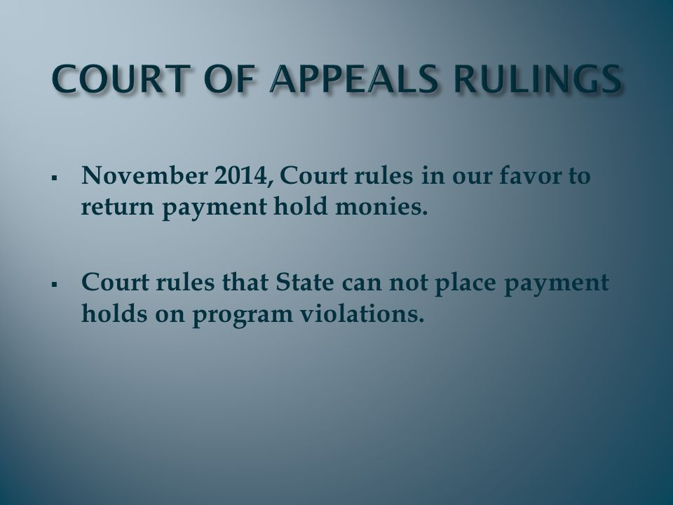 November 2014, Court rules in our favor to return payment hold monies.