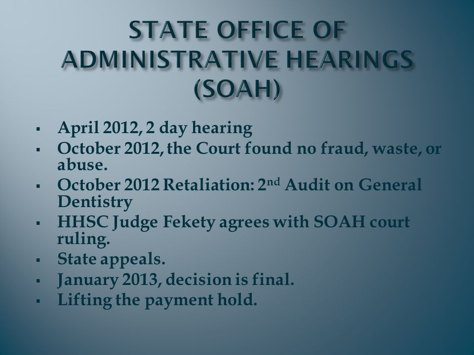  April 2012, 2 day hearing  October 2012, the Court found no fraud, waste, or abuse.