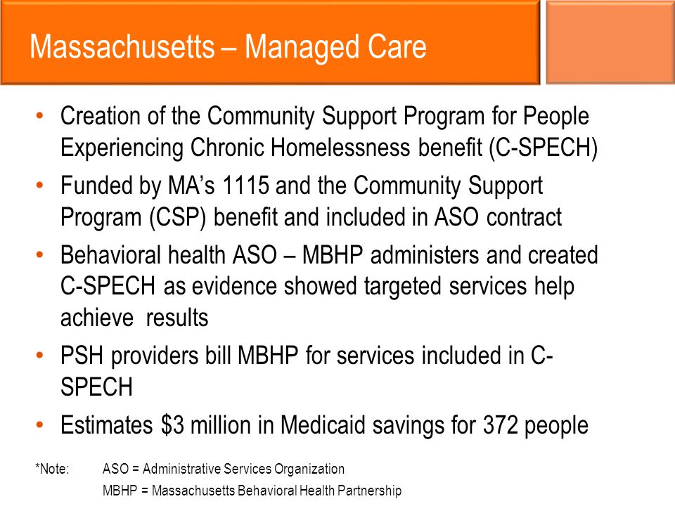 Massachusetts – Managed Care Creation of the Community Support Program for People Experiencing Chronic Homelessness benefit (C-SPECH) Funded by MA's 1
