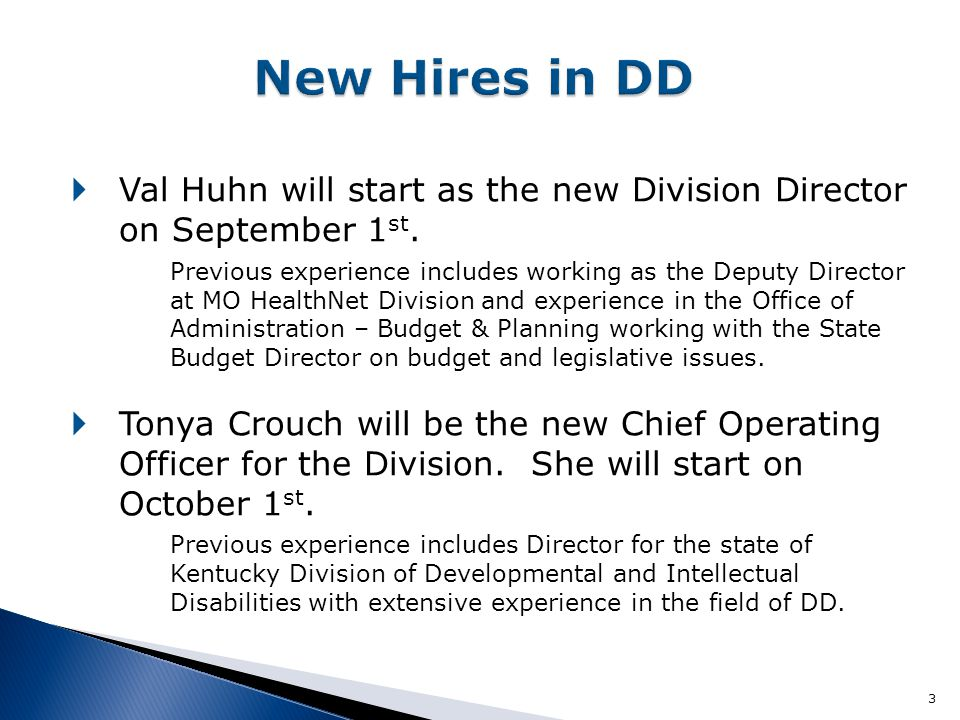 3  Val Huhn will start as the new Division Director on September 1 st.