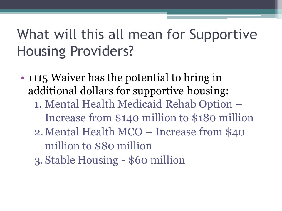 What will this all mean for Supportive Housing Providers.