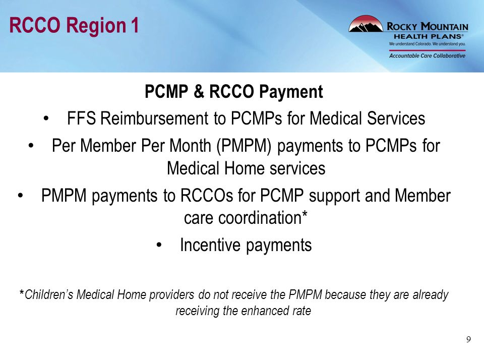 RCCO Region 1 PCMP & RCCO Payment FFS Reimbursement to PCMPs for Medical Services Per Member Per Month (PMPM) payments to PCMPs for Medical Home servi